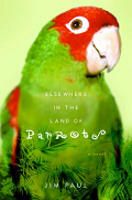 Elsewhere In The Land Of Parrots by Jim Paul 2003