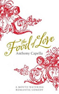 The Food Of Love - Anthony Capella 2004