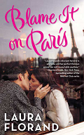 Blame It On Paris by Laura Florand 2010