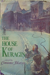 The House Of Kuragin by Constance Heaven 1972