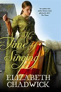 The Time Of Singing by Elizabeth Chadwick 2008