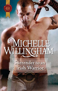 Surrender To An Irish Warrior by Michelle Willingham 2010
