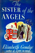 The Sister of The Angels by Elizabeth Goudge 1939