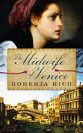 The Midwife Of Venice by Roberta Rich 2011