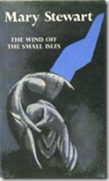 The Wind Off The Small Isles by Mary Stewart 1968