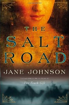 The Salt Road by Jane Johnson 2011