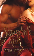Scoundrel's Kiss by Carrie Lofty 2010
