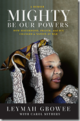 Cover of Mighty Be Our Powers by Leymah Gbowee and Carol Mithers 2011